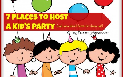 Birthday Party Ideas – 7 Places to Host a Kid's Party (you don't have to clean up!)